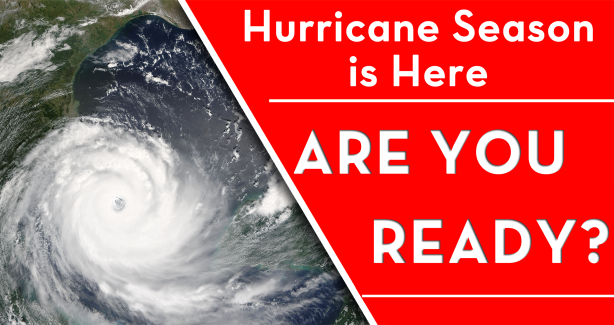 Hurricane Season is Here - Are You Prepared